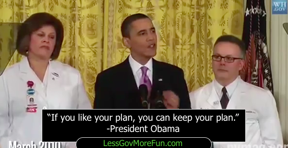 obama lies says if you like your plan you can keep your plan less gov more fun obamacare ACA